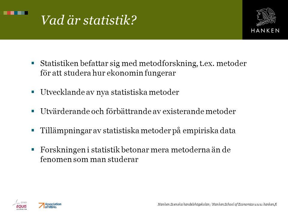 Vad är statistik Statistiken befattar sig med metodforskning, t.ex. metoder för att studera hur ekonomin fungerar.