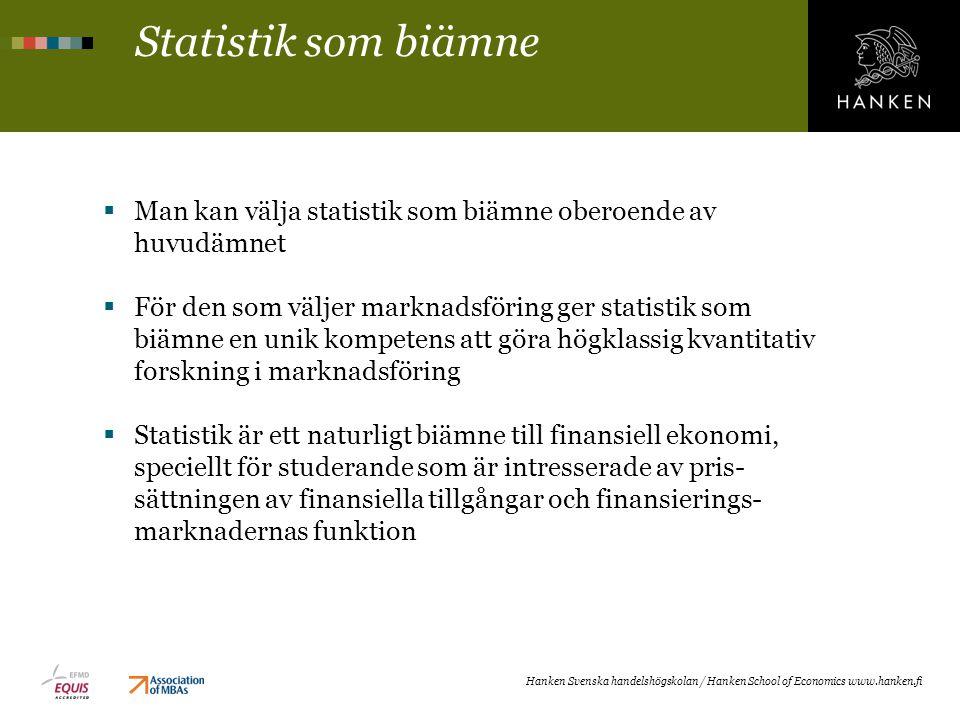 Statistik som biämne Man kan välja statistik som biämne oberoende av huvudämnet.