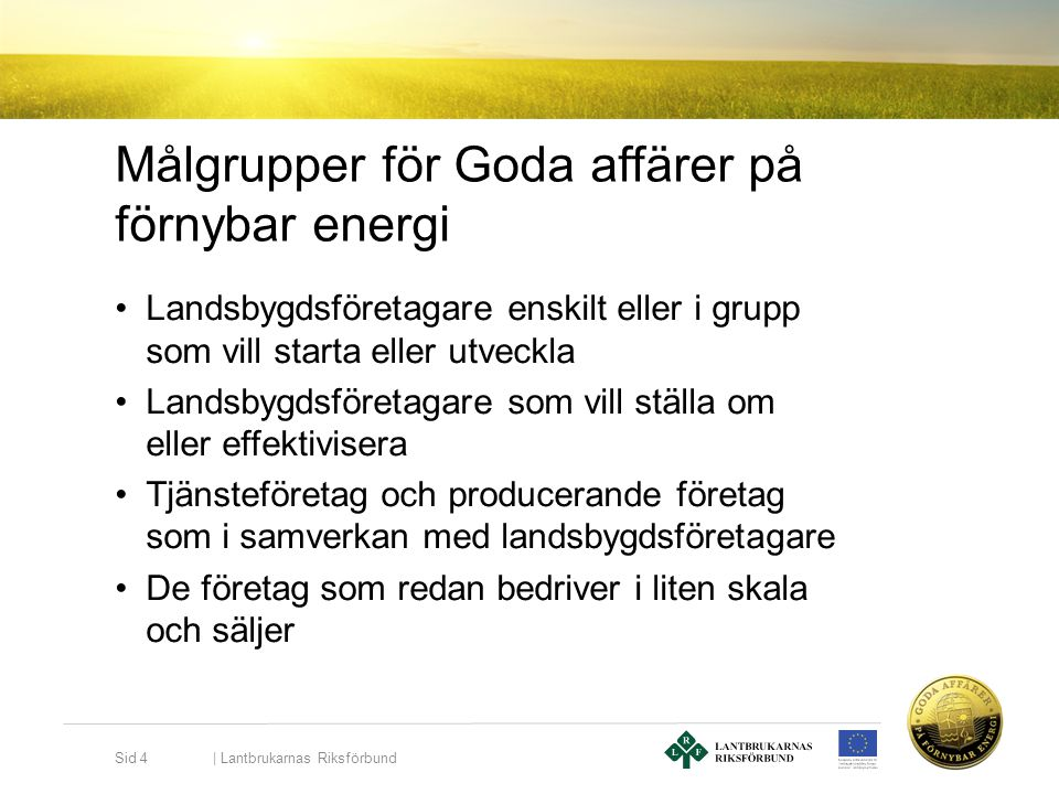 Målgrupper för Goda affärer på förnybar energi