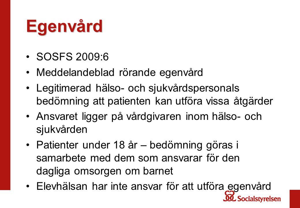 Egenvård SOSFS 2009:6 Meddelandeblad rörande egenvård