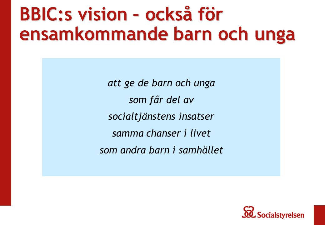 BBIC:s vision – också för ensamkommande barn och unga