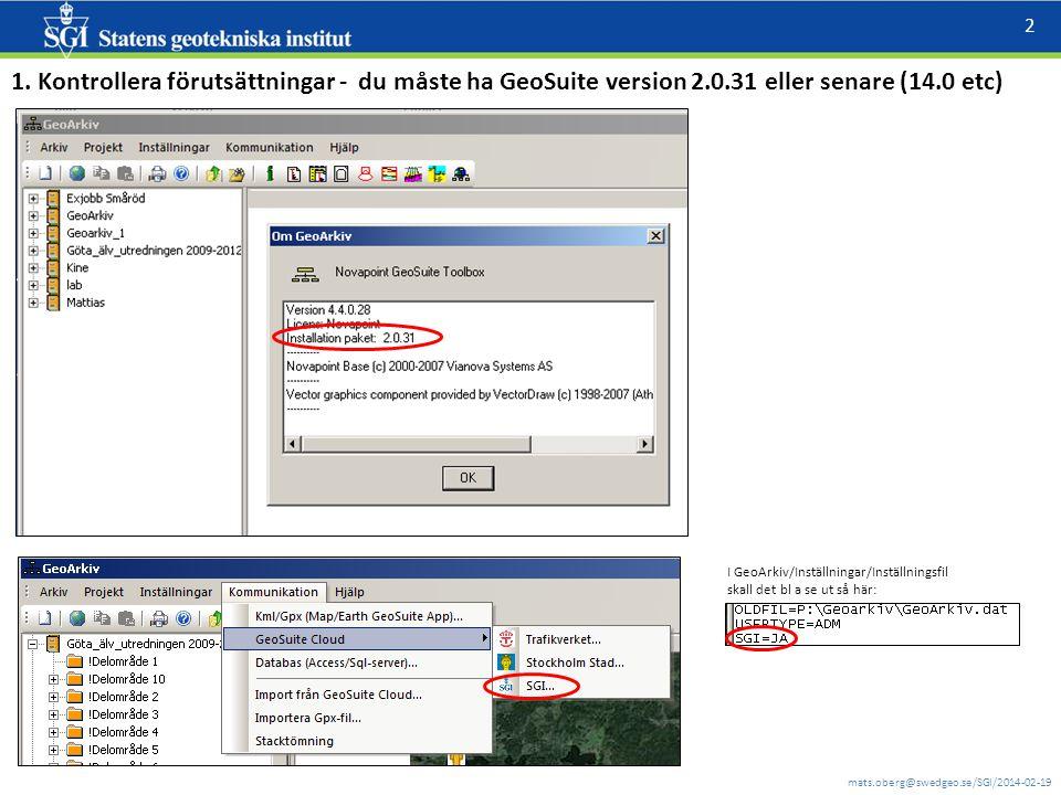 1. Kontrollera förutsättningar - du måste ha GeoSuite version 2