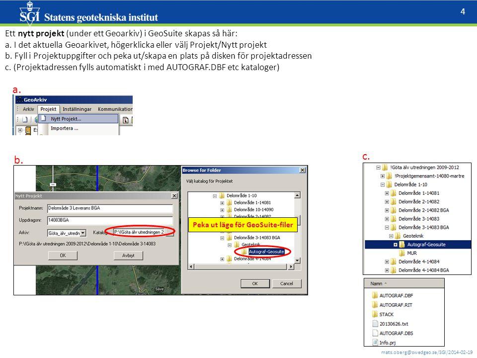 Ett nytt projekt (under ett Geoarkiv) i GeoSuite skapas så här: