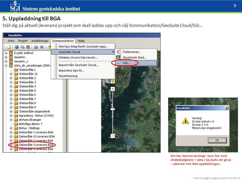 5. Uppladdning till BGA Ställ dig på aktuell (leverans) projekt som skall laddas upp och välj Kommunikation/GeoSuite Cloud/SGI…