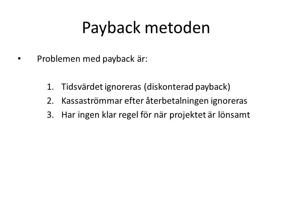 Payback metoden Problemen med payback är: