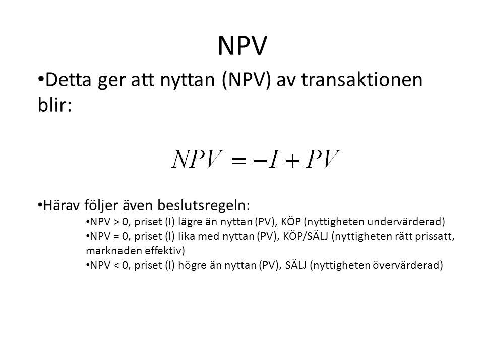 NPV Detta ger att nyttan (NPV) av transaktionen blir: