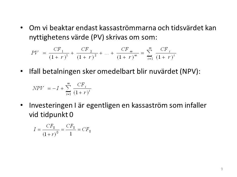 Om vi beaktar endast kassaströmmarna och tidsvärdet kan nyttighetens värde (PV) skrivas om som: