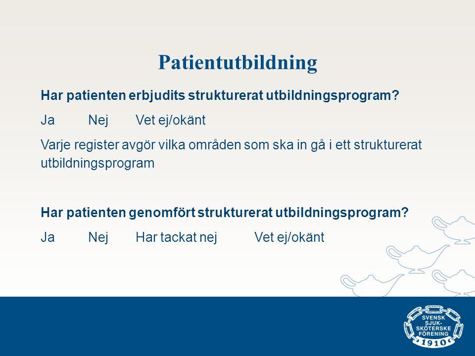 Patientutbildning Har patienten erbjudits strukturerat utbildningsprogram Ja Nej Vet ej/okänt.