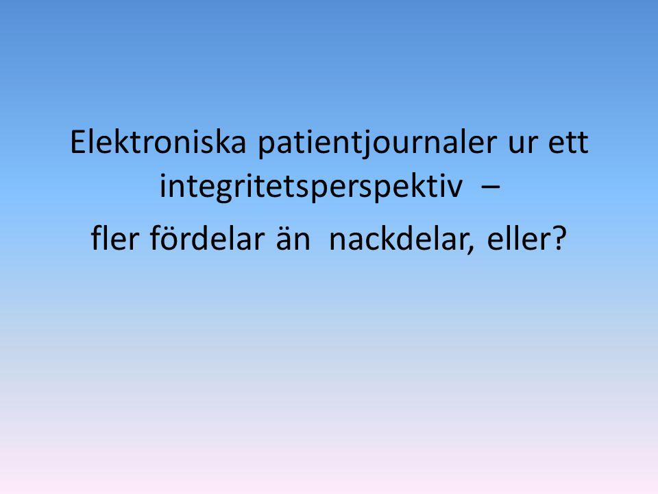 Elektroniska patientjournaler ur ett integritetsperspektiv – fler fördelar än nackdelar, eller
