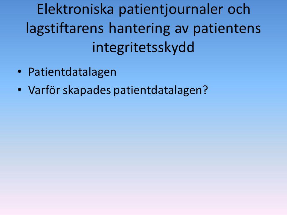 Elektroniska patientjournaler och lagstiftarens hantering av patientens integritetsskydd