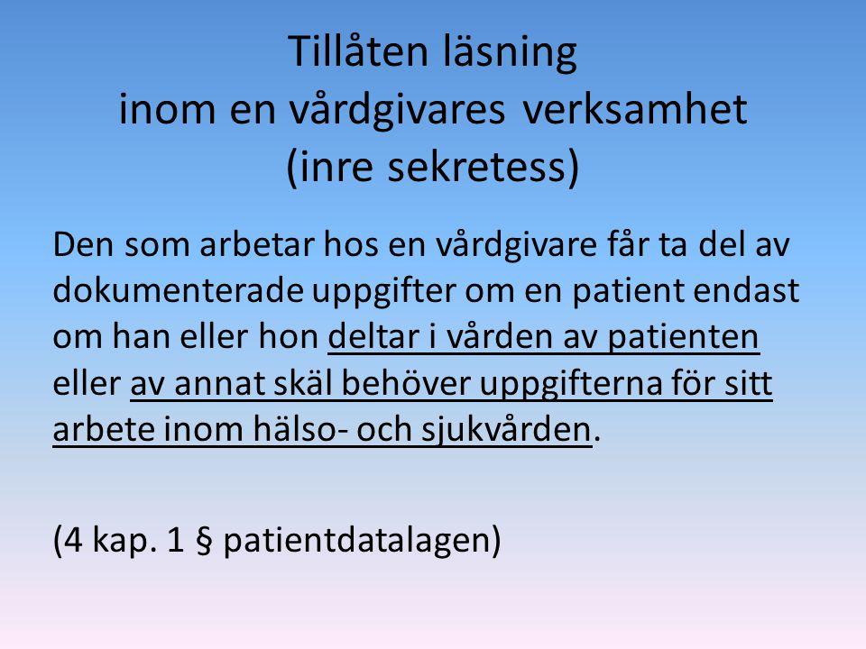 Tillåten läsning inom en vårdgivares verksamhet (inre sekretess)