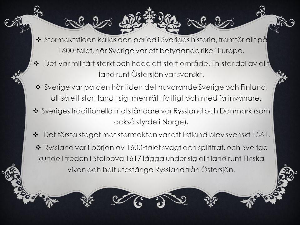 Det första steget mot stormakten var att Estland blev svenskt 1561.