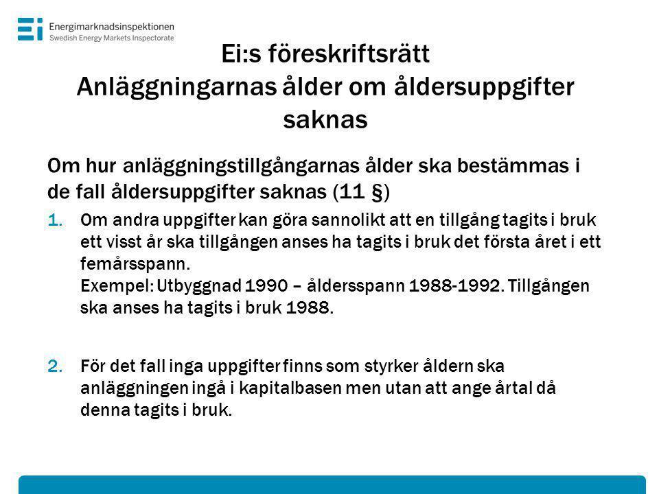 Ei:s föreskriftsrätt Anläggningarnas ålder om åldersuppgifter saknas