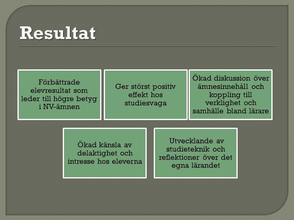 Resultat Förbättrade elevresultat som leder till högre betyg i NV-ämnen.
