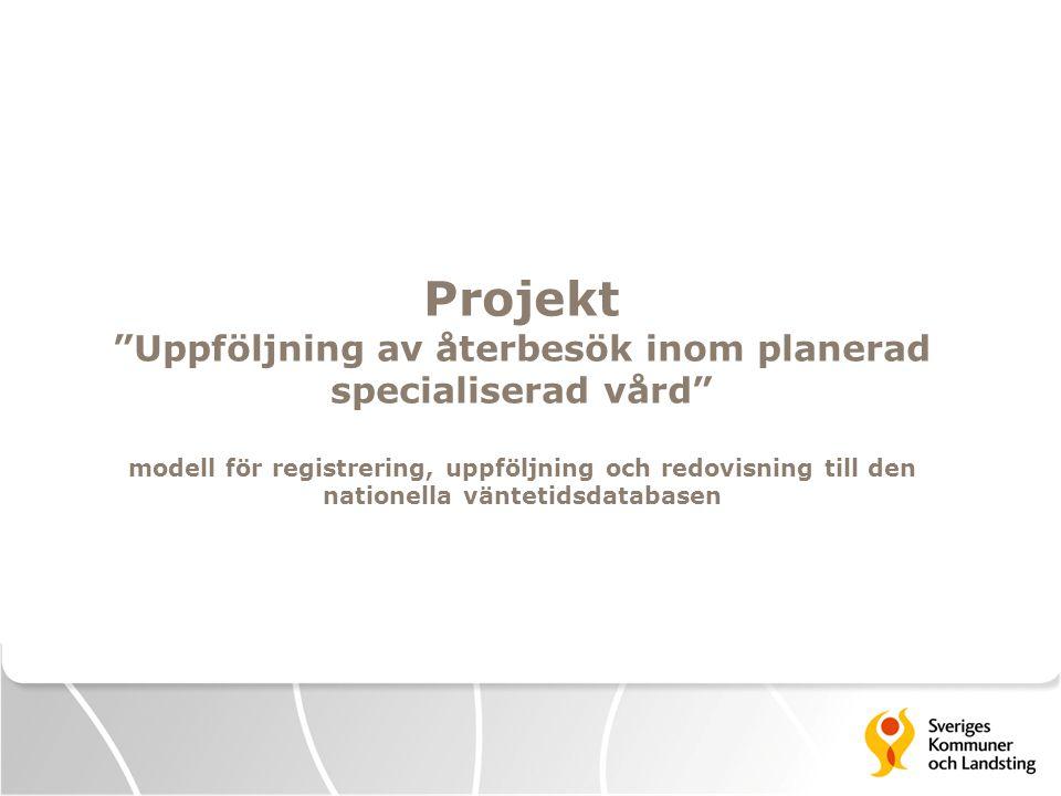 Projekt Uppföljning av återbesök inom planerad specialiserad vård modell för registrering, uppföljning och redovisning till den nationella väntetidsdatabasen