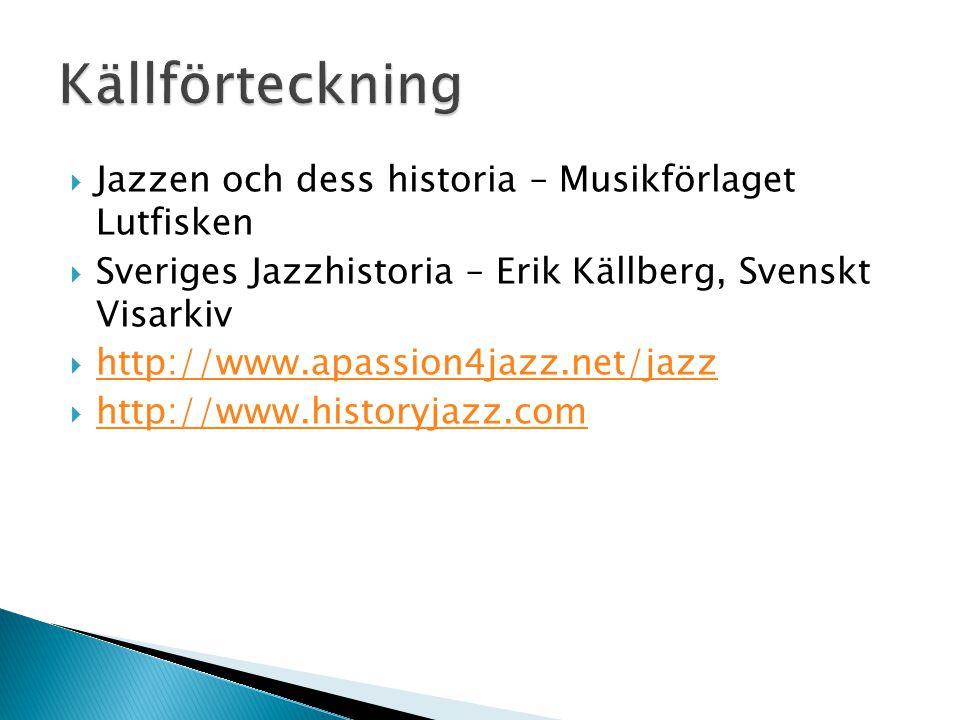 Källförteckning Jazzen och dess historia – Musikförlaget Lutfisken