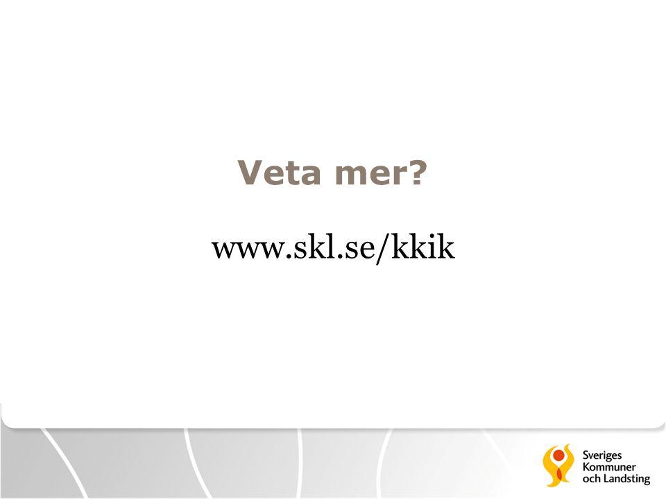 Veta mer www.skl.se/kkik