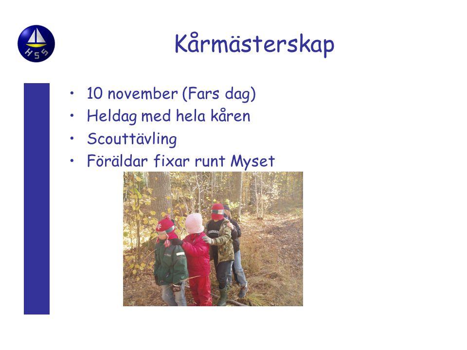 Kårmästerskap 10 november (Fars dag) Heldag med hela kåren