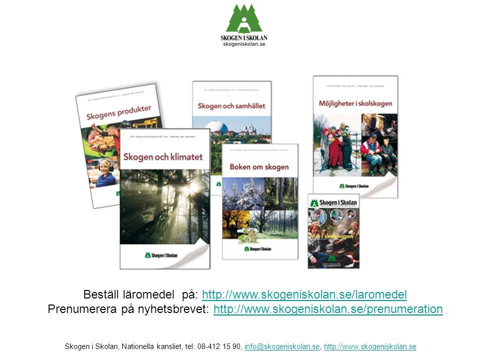 Priser läromedel: Boken om skogen, Skogen och klimatet, Skogen och samhället, Skogens produkter: 30:-/st, vid köp av 25 exemplar eller fler 15:-/st.