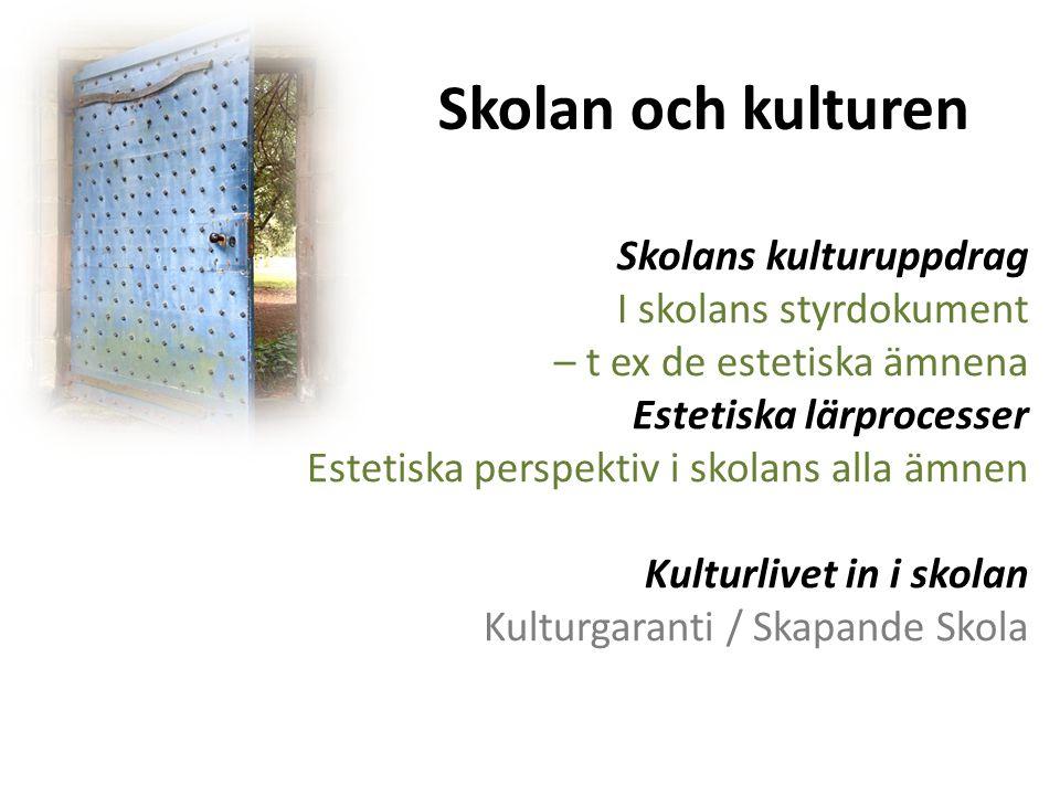 Skolan och kulturen Skolans kulturuppdrag I skolans styrdokument