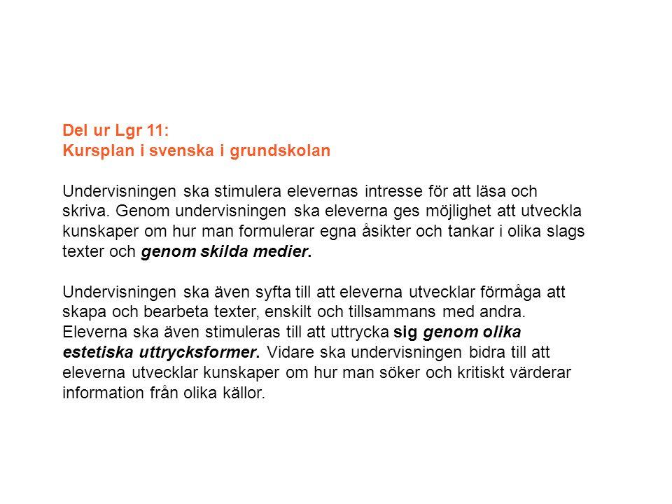 Del ur Lgr 11: Kursplan i svenska i grundskolan.