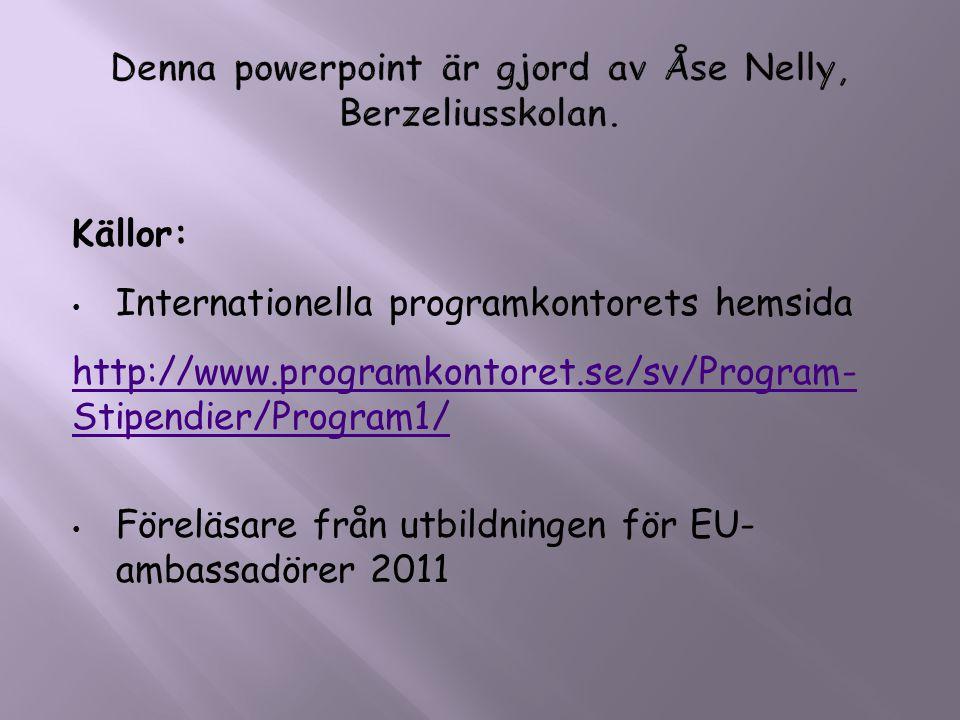 Denna powerpoint är gjord av Åse Nelly, Berzeliusskolan.