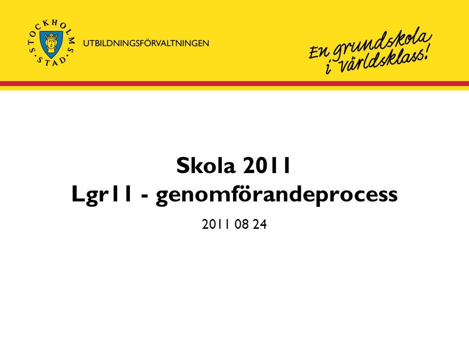 Skola 2011 Lgr11 - genomförandeprocess