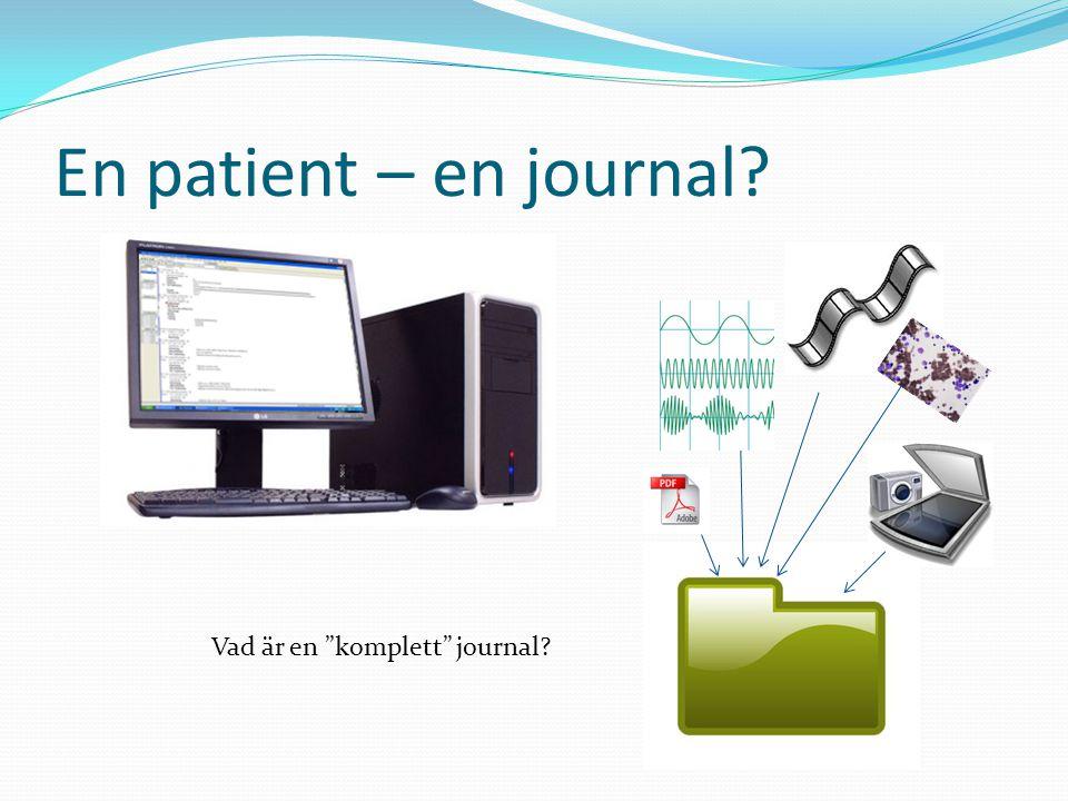 En patient – en journal Vad är en komplett journal