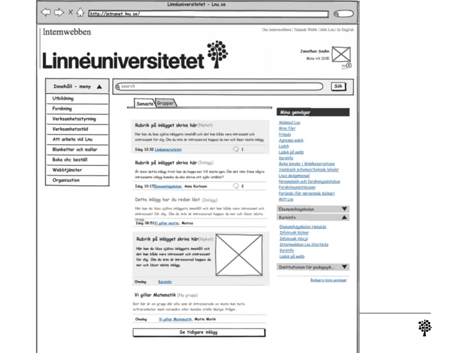 Vad har vi då byggt Grupper Inlägg Kommentarer Genvägar Sy ihop med gamla internwebben Ny layout