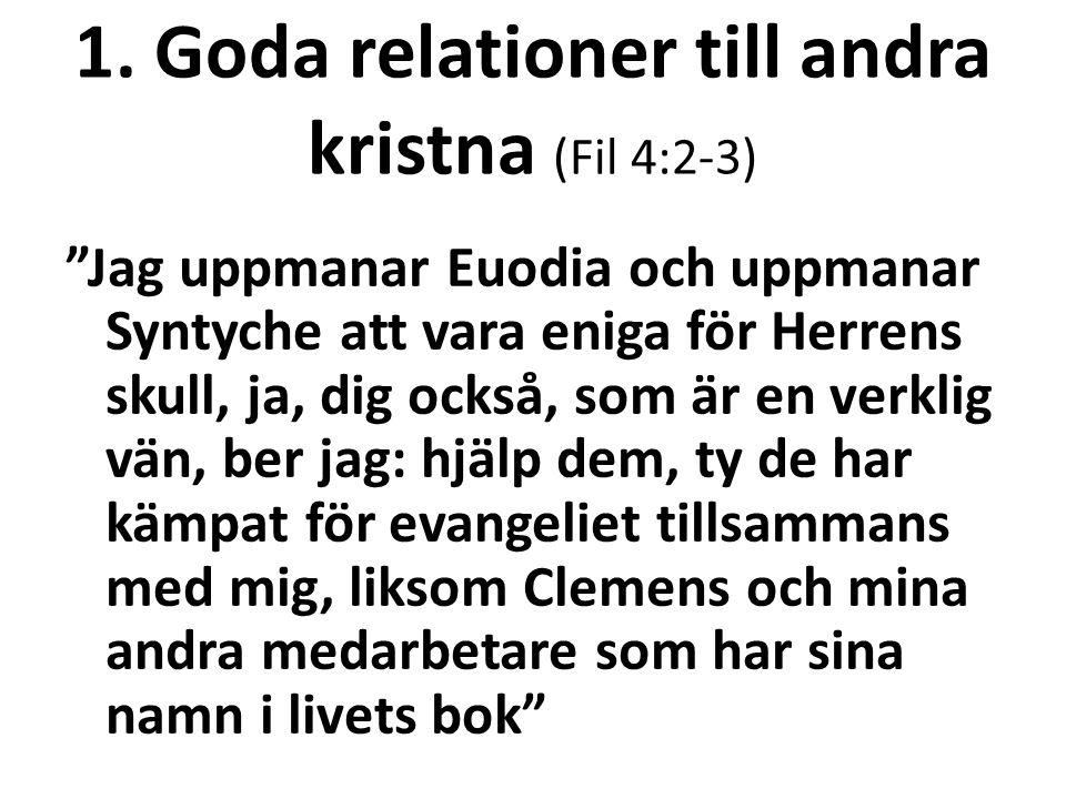 1. Goda relationer till andra kristna (Fil 4:2-3)