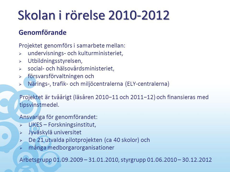 Skolan i rörelse 2010-2012 Genomförande