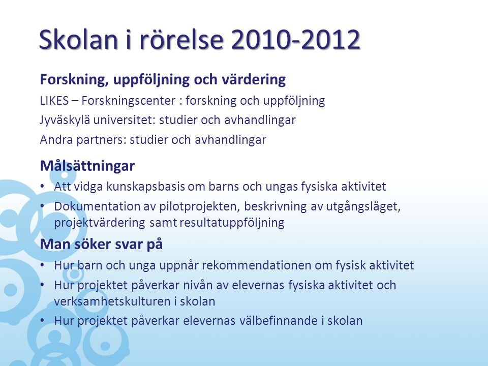 Skolan i rörelse 2010-2012 Forskning, uppföljning och värdering