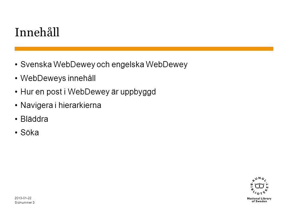 Innehåll Svenska WebDewey och engelska WebDewey WebDeweys innehåll