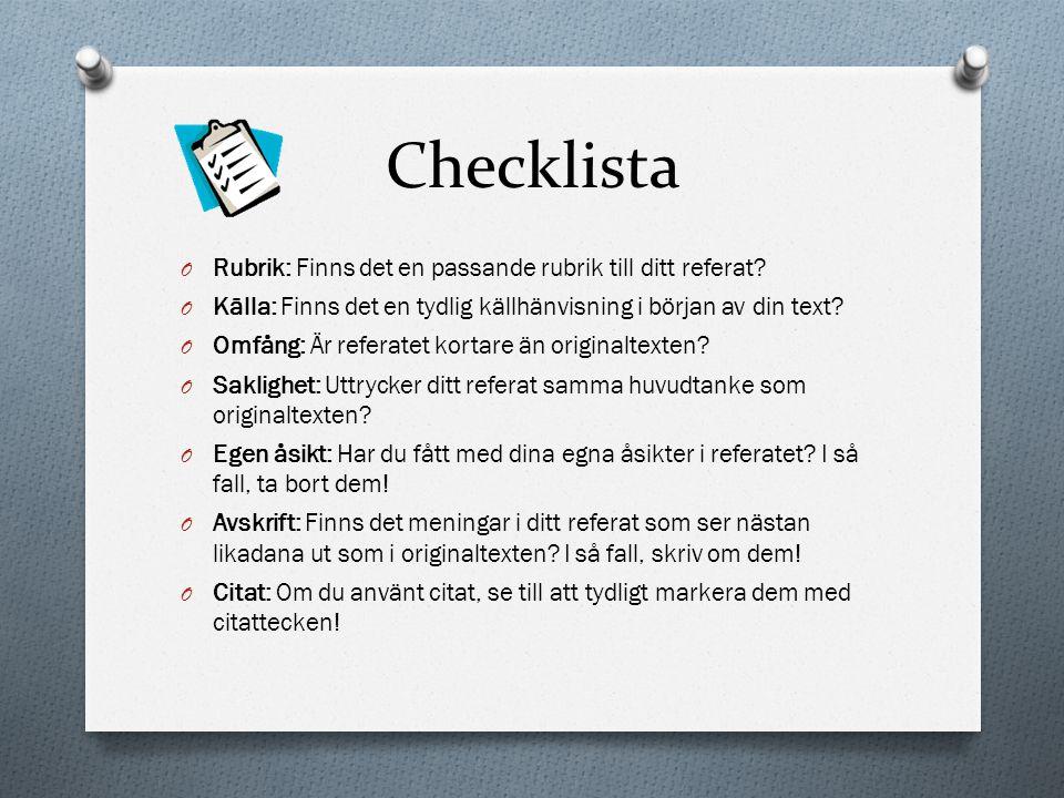 Checklista Rubrik: Finns det en passande rubrik till ditt referat