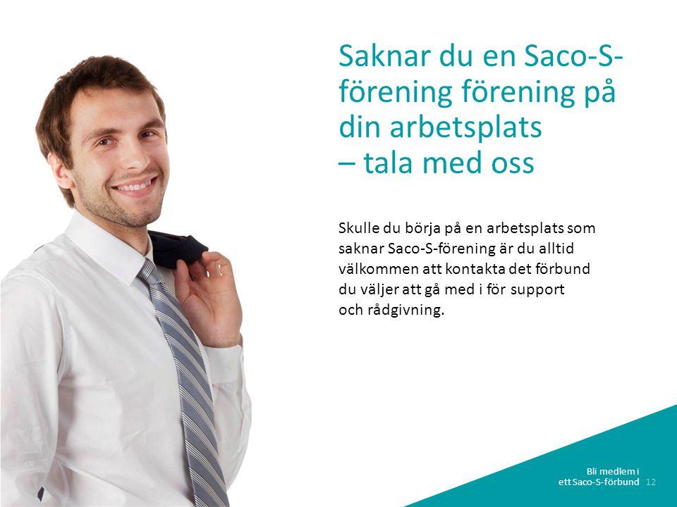 Saknar du en Saco-S-förening förening på din arbetsplats – tala med oss