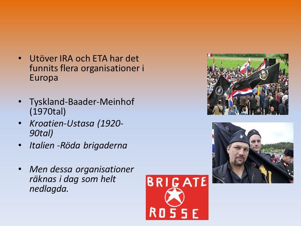 Utöver IRA och ETA har det funnits flera organisationer i Europa