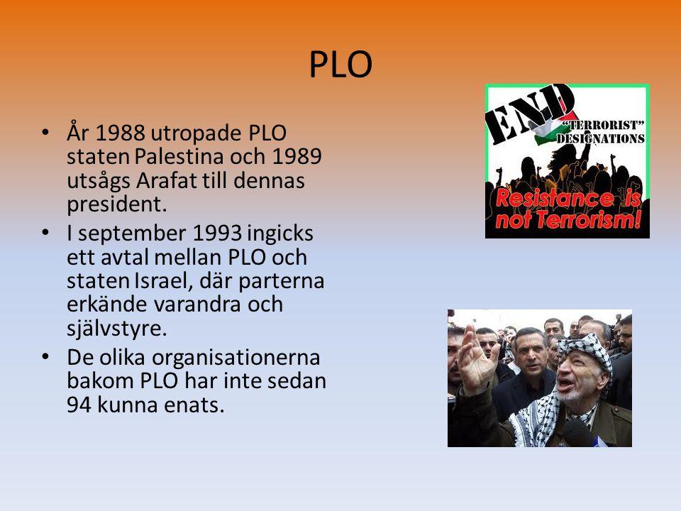 PLO År 1988 utropade PLO staten Palestina och 1989 utsågs Arafat till dennas president.