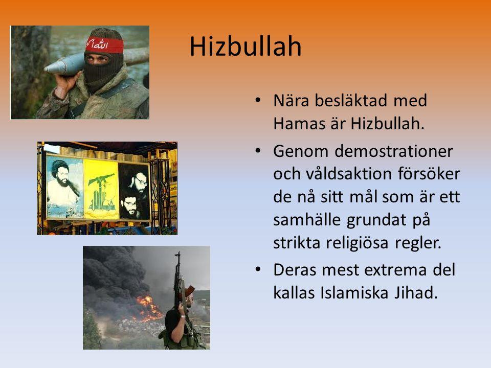 Hizbullah Nära besläktad med Hamas är Hizbullah.