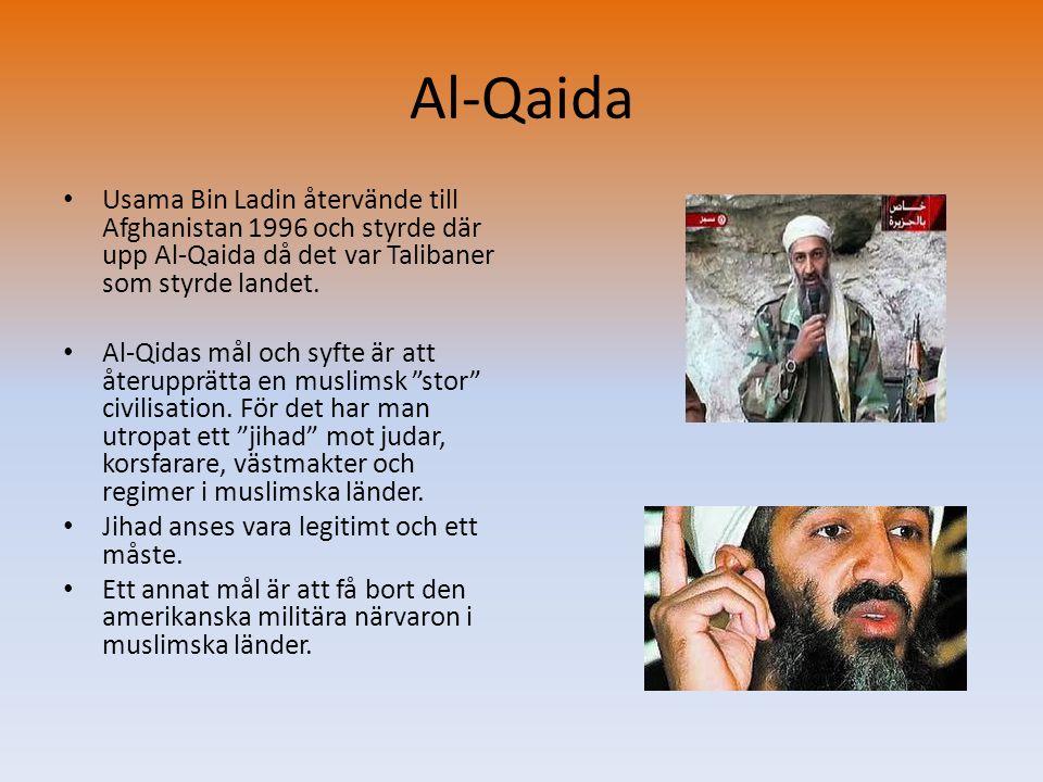 Al-Qaida Usama Bin Ladin återvände till Afghanistan 1996 och styrde där upp Al-Qaida då det var Talibaner som styrde landet.