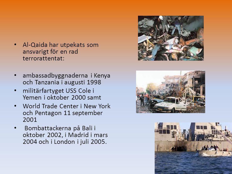 Al-Qaida har utpekats som ansvarigt för en rad terrorattentat: