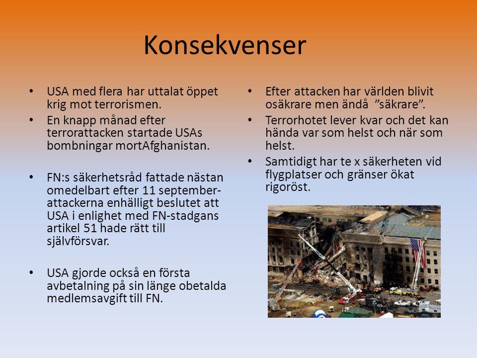 Konsekvenser USA med flera har uttalat öppet krig mot terrorismen.
