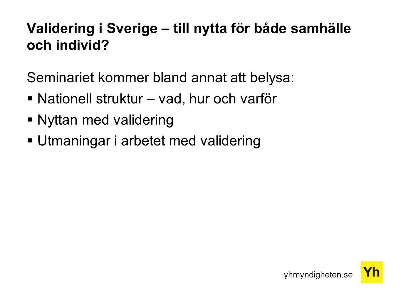 Validering i Sverige – till nytta för både samhälle och individ