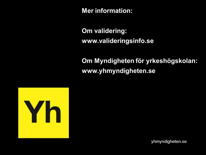 Mer information: Om validering: www. valideringsinfo