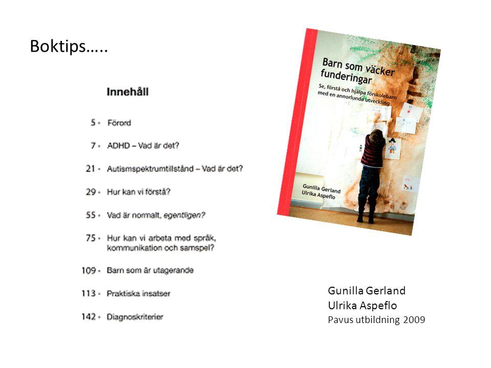 Boktips….. Gunilla Gerland Ulrika Aspeflo Pavus utbildning 2009