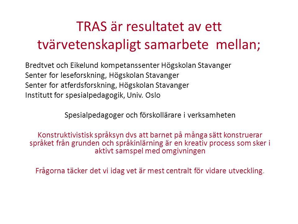 TRAS är resultatet av ett tvärvetenskapligt samarbete mellan;
