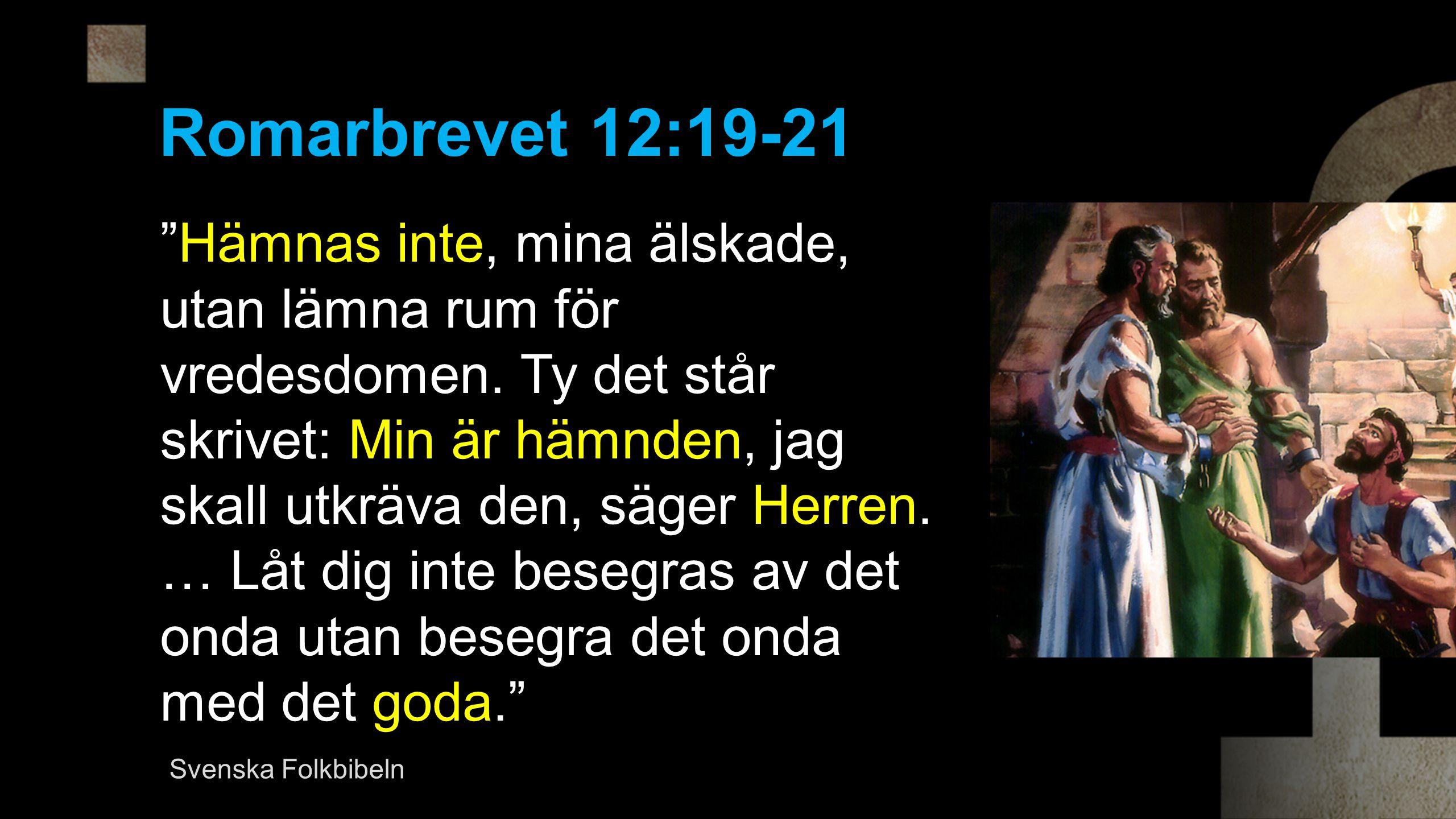 Romarbrevet 12:19-21