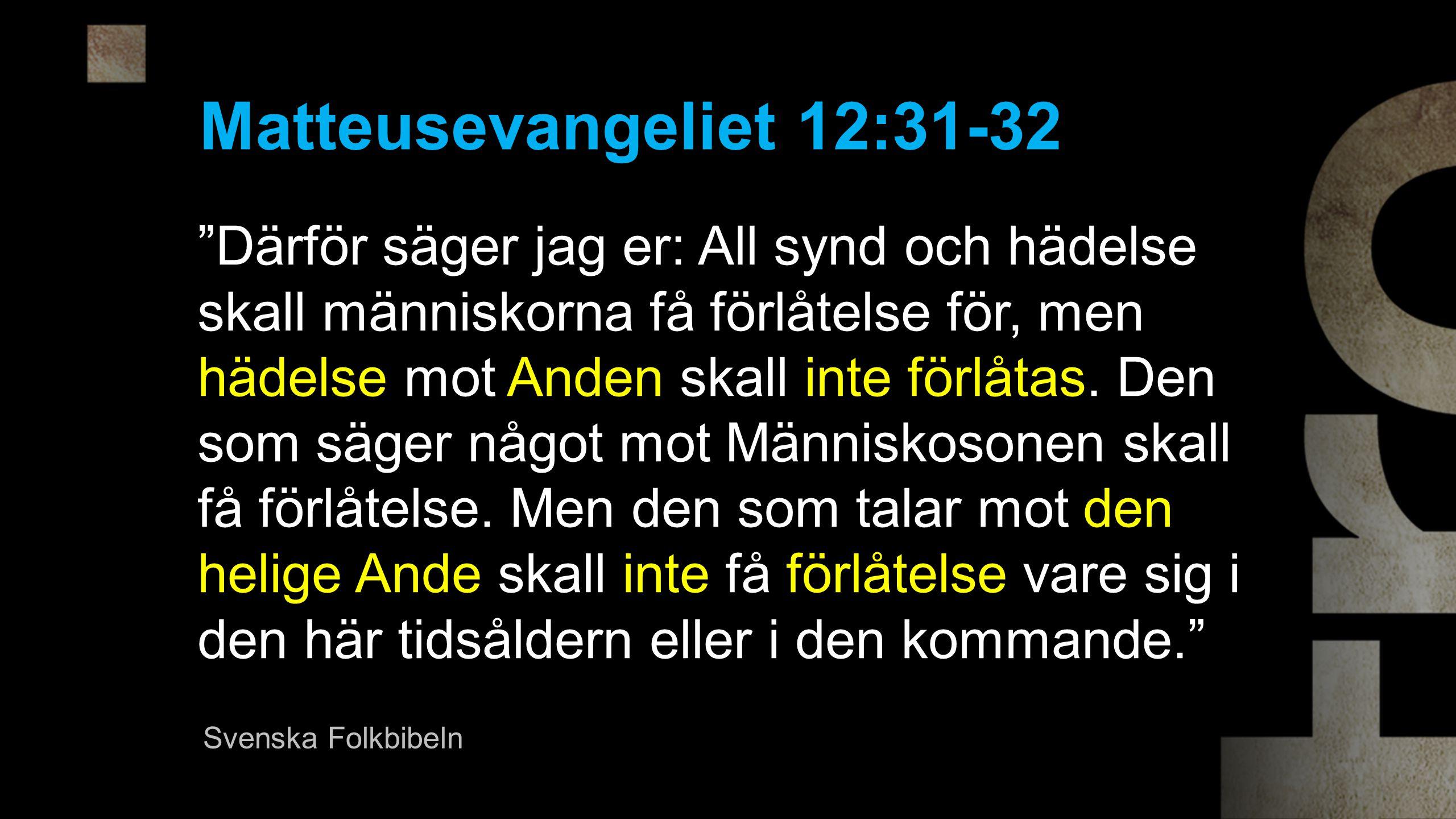 Matteusevangeliet 12:31-32