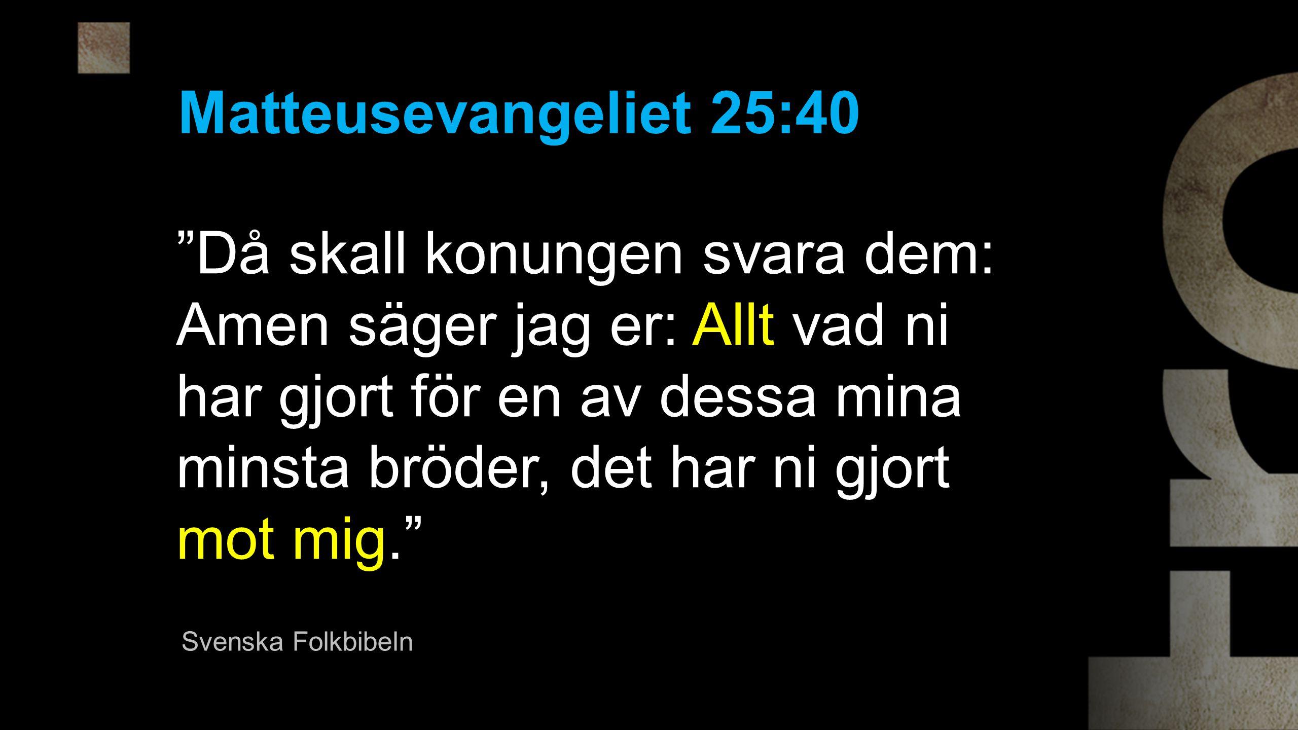 Matteusevangeliet 25:40