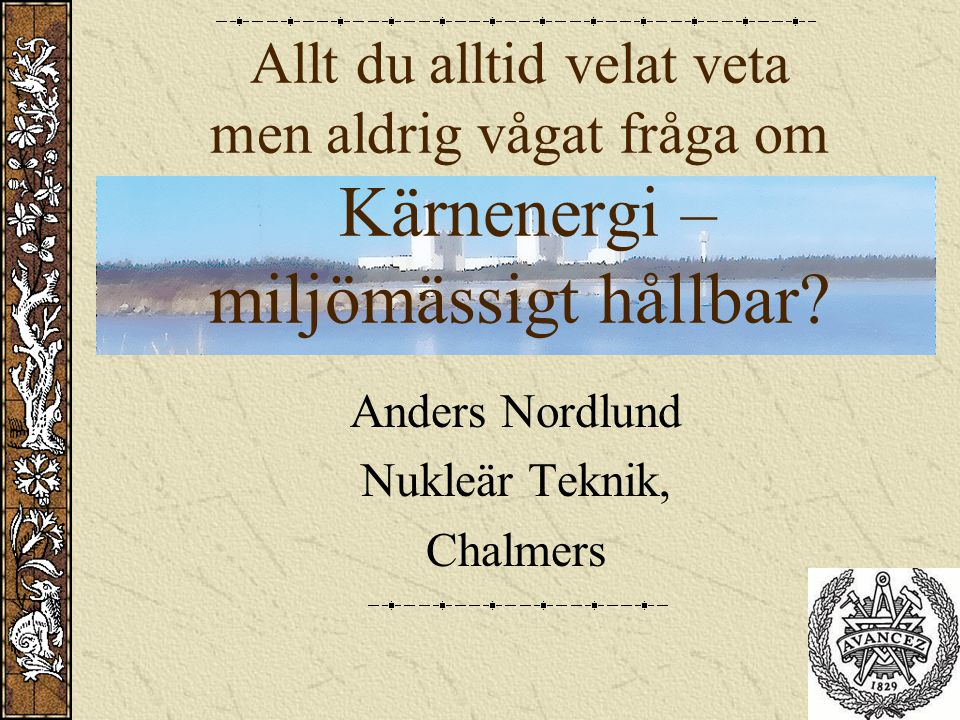 Anders Nordlund Nukleär Teknik, Chalmers