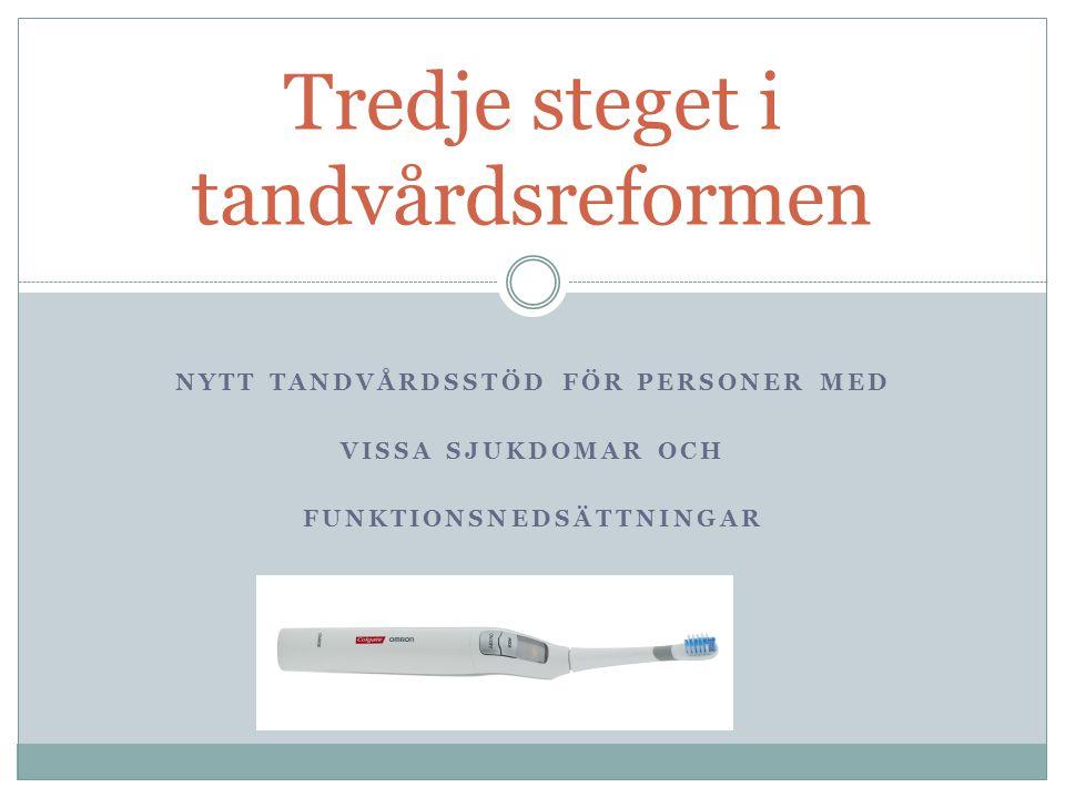 Tredje steget i tandvårdsreformen